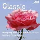 Classic for You: Mozart: Mittlere Symphonien/Salzburger Mozart-Solisten, Philharmonia Hungarica, Slowakische Staatsphilharmonie