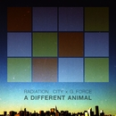 A Different Animal/Radiation City x G_Force