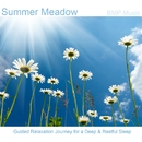 Summer Meadow: Guided Relaxation Journey for a Deep & Restful Sleep/BMP-Music