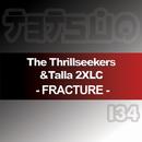 Fracture (Remixes)/The Thrillseekers & Talla 2XLC