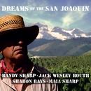 Dreams Of The San Joaquin/Randy Sharp; Jack Wesley Routh; Sharon Bays; Maia Sharp