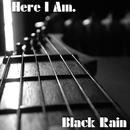 Here I Am/Black Rain