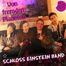 Von fremden Planeten/Schloss Einstein Band