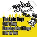 Can't Stop Dancing b/w Things I Do To You/The Late Boyz