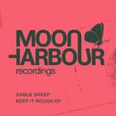 Keep It Rough EP/Sable Sheep