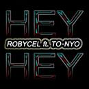 Hey Hey (feat. To-Nyo)/Robycel