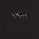 The Long Run (Remastered)/Eagles