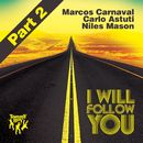 I Will Follow You (Part 2)/Marcos Carnaval, Carlo Astuti, Niles Mason