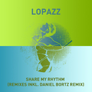 Share My Rhythm (Remixes)/LOPAZZ
