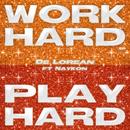Play Hard [Work Hard EP] (feat. Naykon)/De Lorean