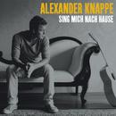 Sing mich nach Hause/Alexander Knappe