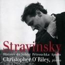 Stravinsky: Histoire du Soldat, Pétrouchka, Apollo/Christopher O'Riley