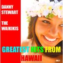 Greatest Hits from Hawaii, Vol. 1/Danny Stewart, The Waikikis