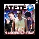 #Teté (feat. Kilian Domínguez & J. Orleans)/Maki