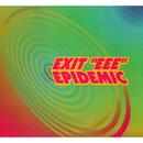 Epidemic/Exit EEE