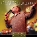 Right Place/Rudolph McKissick, Jr. & The Word & Worship Mass Choir