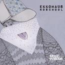 Noschool/Ekkohaus