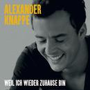 Weil ich wieder zu Hause bin/Alexander Knappe