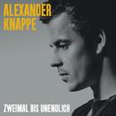 Zweimal bis unendlich/Alexander Knappe