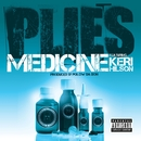 Medicine (feat. Keri Hilson)/Plies