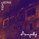 Fight Song/Anapolly