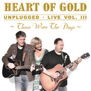 Those Were the Days, Vol. 3 (Unplugged Live)/Heart Of Gold