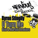 U Turn Me [Bini & Martini Remixes]/Byron Stingily