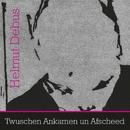 Twuschen Ankamen un Afscheed/Helmut Debus