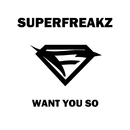 Want You So (Crystal Rock & Funkfreshs Ibiza Mix)/Superfreakz