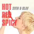 Hot Red Spicy/Sven & Olav