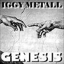 Genesis/Iggy Metall
