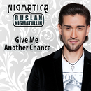 Give Me Another Chance (Radio Mix)/Nigmatica