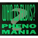 Who Is Elvis ? (Radio Edit)/Phenomania