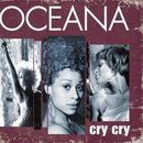 Cry Cry/Oceana
