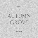 Autumn Grove/White Violet