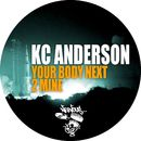 Your Body Next 2 Mine/KC Anderson