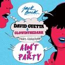 Ain't A Party (feat. Harrison)/David Guetta & Glowinthedark
