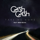 Take Me Home (feat. Bebe Rexha)/Cash Cash