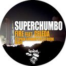 Fire feat. Celeda - Stephan Grondin's Let It Burn Remix/Superchumbo