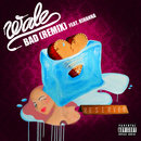 Bad (Remix) (feat. Rihanna)/Wale
