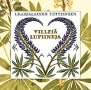 Villejä lupiineja/J. Karjalainen Yhtyeineen