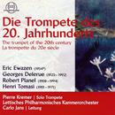 Die Trompete des 20. Jahrhunderts/Lettisches Philharmonisches Kammerorchester, Pierre Kremer