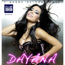 I Wanna Be your Love (Radio Edit)/Dayana