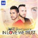 In Love We Trust (feat. Bruno Santos) (Radio Edit)/Jake