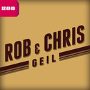 Geil/Rob & Chris
