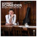 Herrgott schau obe auf mi/Norbert Schneider