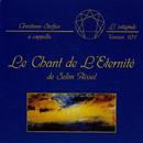 Le chant de l'eternité/Christiane Steffen