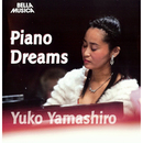 Piano Dreams/Yuko Yamashiro
