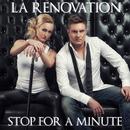 Stop for a Minute (Radio Edit)/La Renovation