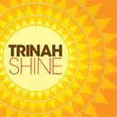 Shine/Trinah